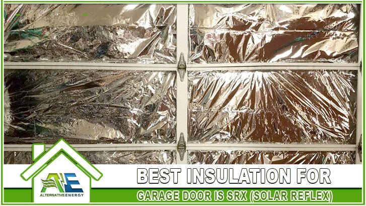 Best Insulation For Garage Door Is SRX