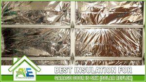 Best Insulation For Garage Door Is SRX