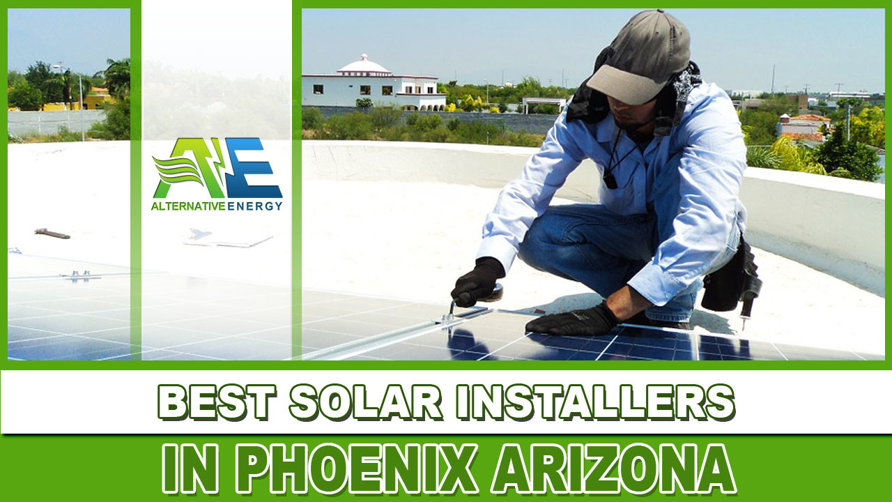 Best Solar Installers In Phoenix Arizona Alternative