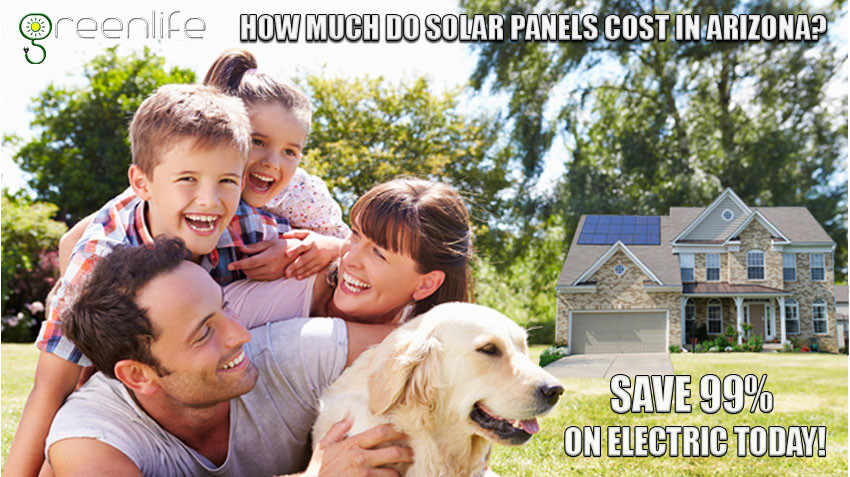 Cost Of Solar Panels In Arizona Free Solar Quotes Greenlife