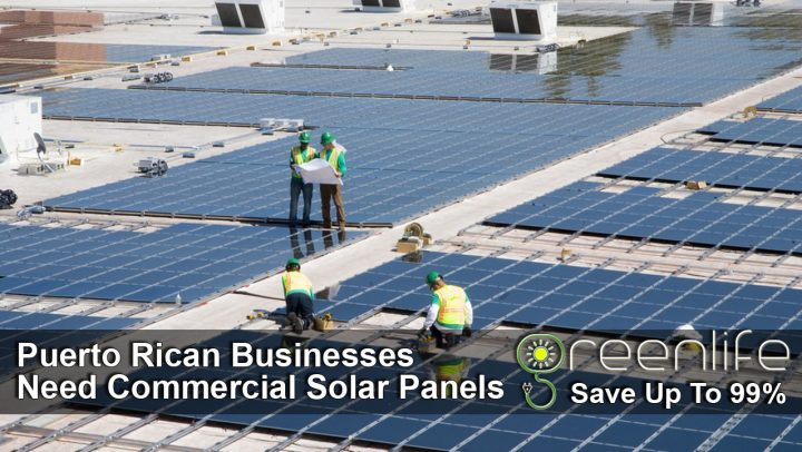 Puerto Rican Businesses Need Commercial Solar Panels