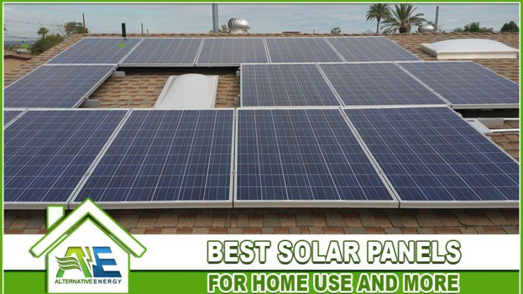 Best Solar Panels For Home Use Alternative Energy Llc