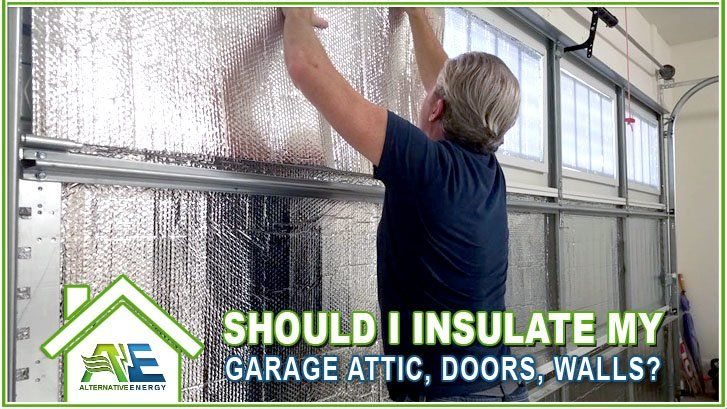 Should I Insulate My Garage Door, Attic Or Walls