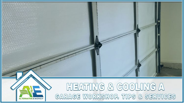 Heating & Cooling a Garage Workshop