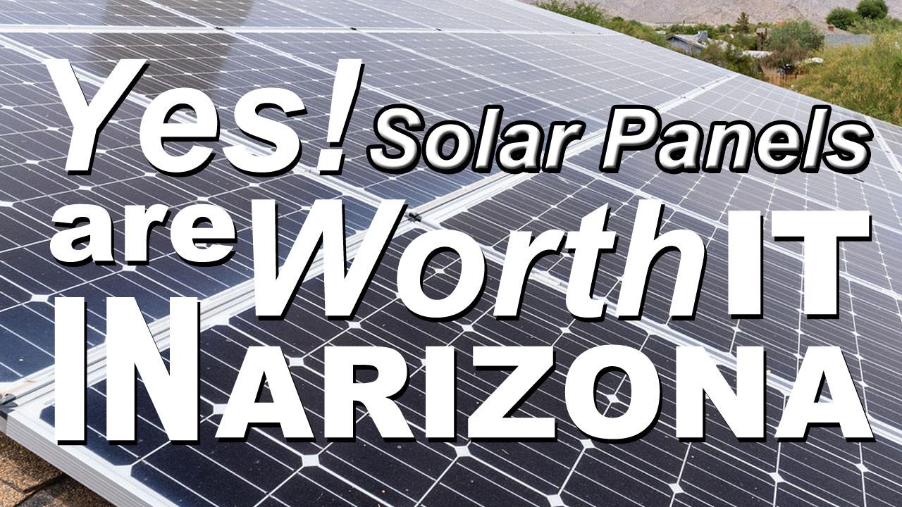 Are Solar Panels Worth It In Arizona Yes Ae Llc